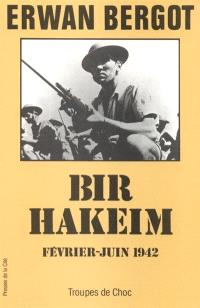 Bir Hakeim : février-juin 1942