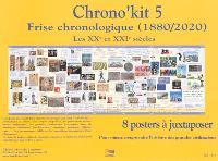 Chrono'kit 5 : frise chronologique (1880-2020) : les XXe et XXIe siècles