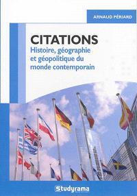 Citations : histoire, géographie et géopolitique du monde contemporain