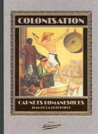 Colonisation : carnets romanesques