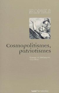 Cosmopolitismes, patriotismes : Europe et Amériques, 1773-1802