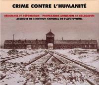 Crime contre l'humanité, 1941-1945 : Résistance et déportation, propagande antisémite et Holocauste
