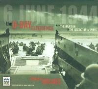 D-Day : from the invasion to the liberation of Paris