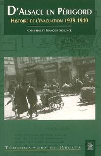 D'Alsace en Périgord : histoire de l'évacuation, 1939-1940