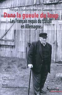 Dans la gueule du loup : les Français requis du travail en Allemagne