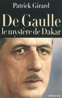 De Gaulle, le mystère de Dakar