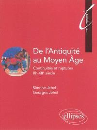 De l'Antiquité au Moyen Age : continuités et ruptures, IIIe-XIIe siècle