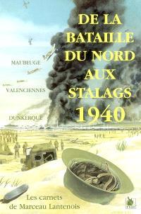 De la bataille aux stalags : carnets de guerre 1939-1945 de Marceau Lantenois, soldat au 1er régiment du génie (43e bataillon, 2e compagnie)