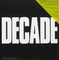 Decade. Volume 1, Transition and turmoil