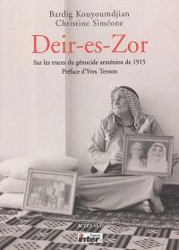 Deir-es-Zor : sur les traces du génocide arménien de 1915