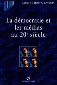 Démocratie et médias au 20e siècle