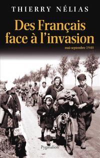 Des Français face à l'invasion : mai-septembre 1940