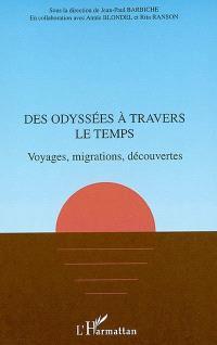 Des odyssées à travers le temps : voyages, migrations, découvertes