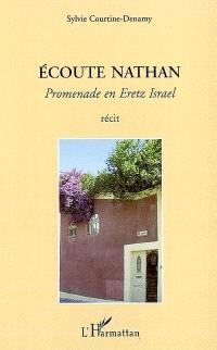 Ecoute Nathan : promenade en Eretz Israël