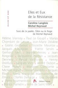 Elles et eux, de la Résistance : pourquoi leur engagement ?. Suivi de Le poète, l'âtre ou la forge