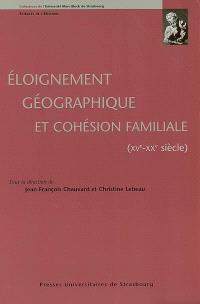 Eloignement géographique et cohésion familiale (XVe-XXe siècle)