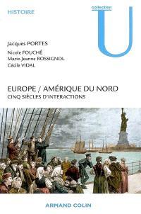 Europe-Amérique du Nord : cinq siècles d'interactions