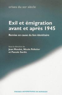 Exil et émigration avant et après 1945 : remise en cause du lien identitaire