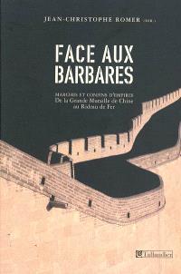 Face aux barbares : marches et confins d'empires de la Grande Muraille au rideau de fer : cycle de conférences 2001-2002