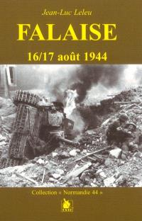 Falaise, 16-17 août 1944 : un mythe revisité