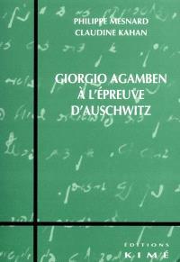 Giorgio Agamben à l'épreuve d'Auschwitz