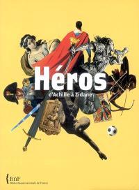 Héros : d'Achille à Zidane