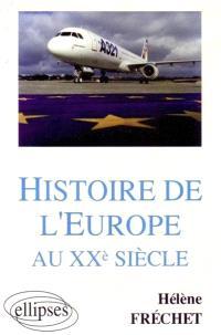 Histoire de l'Europe au XXe siècle : Sciences Po, DEUG, licence, préparation au CAPES