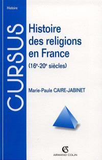 Histoire des religions en France : 16e-20e siècle