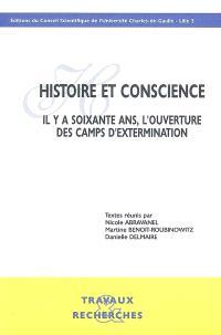 Histoire et conscience : il y a soixante ans, l'ouverture des camps d'extermination