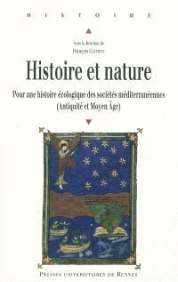 Histoire et nature : pour une histoire écologique des sociétés méditerranéennes : Antiquité et Moyen Age
