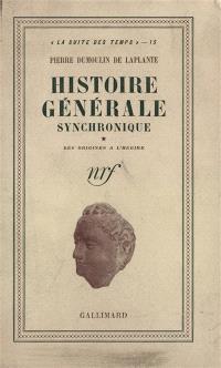 Histoire générale synchronique. Volume 1, Des origines à l'Hégire