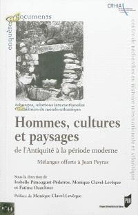 Hommes, cultures et paysages de l'Antiquité à la période moderne : mélanges offerts à Jean Peyras
