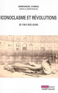 Iconoclasme et révolutions : de 1789 à nos jours