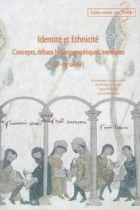 Identité et ethnicité : concepts, débats historiographiques, exemples (IIIe-XIIe siècle)
