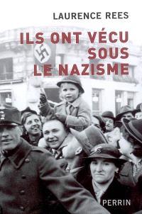Ils ont vécu sous le nazisme