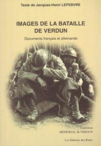 Images de la bataille de Verdun : documents français et allemands