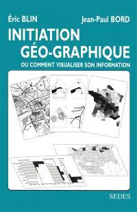 Initiation géo-graphique : ou comment visualiser son information