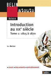 Introduction au XIXe siècle. Volume 1, 1815-1870