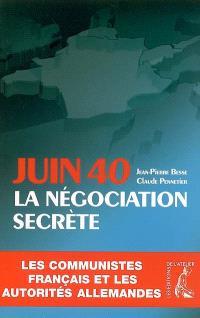 Juin 40, la négociation secrète : les communistes français et les autorités allemandes