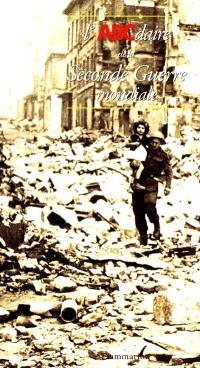 L'ABCdaire de la Seconde Guerre mondiale