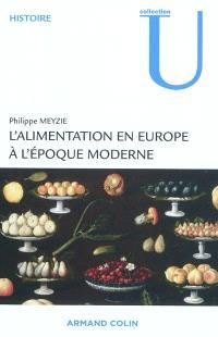 L'alimentation en Europe à l'époque moderne : manger et boire, XVIe s.-XIXe s.