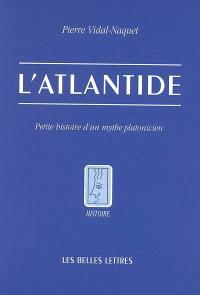 L'Atlantide : petite histoire d'un mythe platonicien