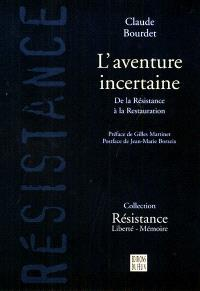 L'aventure incertaine : de la Résistance à la restauration