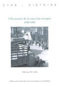 L'économie de la zone non occupée : 1940-1942