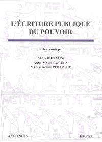 L'écriture publique du pouvoir