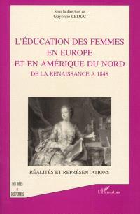 L'éducation des femmes en Europe et en Amérique du Nord de la Renaissance à 1848 : réalités et représentations
