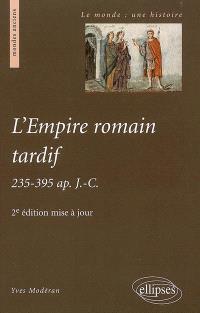 L'Empire romain tardif : 235-395 apr. J.-C.