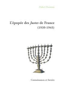 L'épopée des Justes de France (1939-1945)