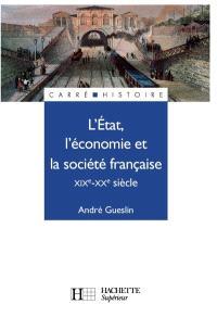 L'Etat, l'économie et la société française : XIXe-XXe siècle