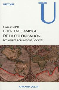 L'héritage ambigu de la colonisation : économies, populations, sociétés